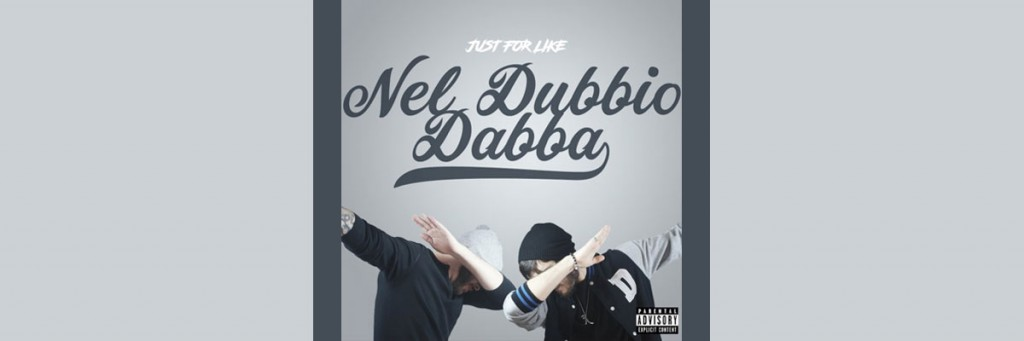 """""""Nel dubbio dabba"""" è il nuovo irriverente singolo dei Just For Like"""