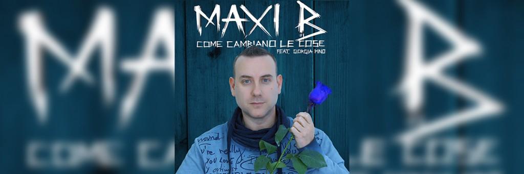 Maxi B – Come Cambiano Le Cose feat. Giorgia Pino