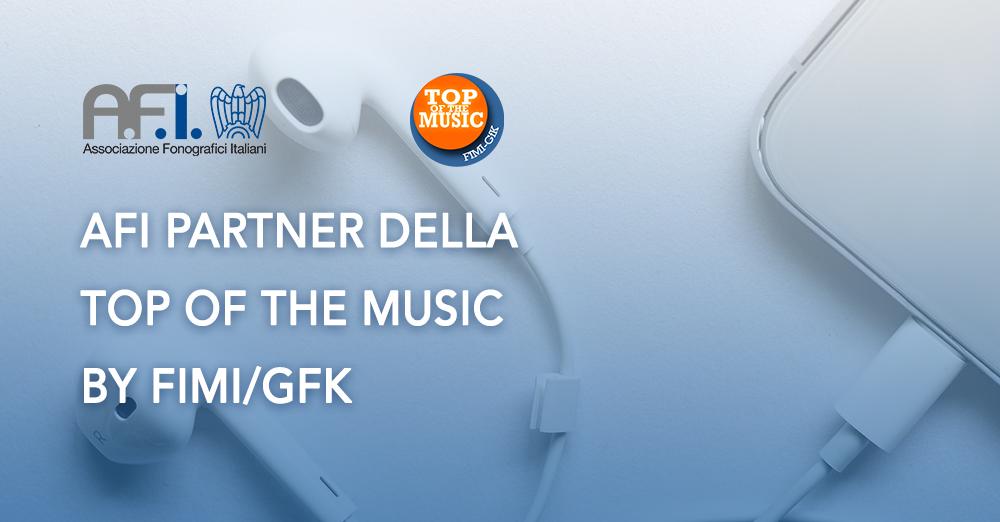 AFI PARTNER DELLA TOP OF THE MUSIC BY FIMI/GFK